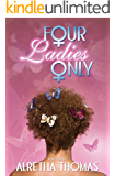 Four Ladies Only (English Edition)