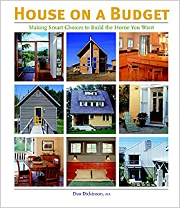 house on a budget making smart choices to build the home you want