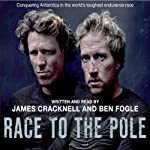 Race to the Pole | James Cracknell,Ben Fogle