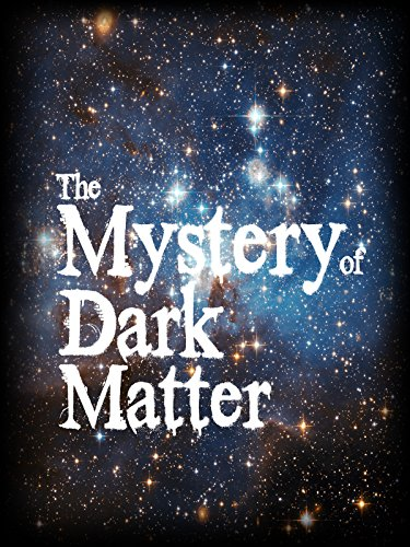 The Mystery of Dark Matter ()