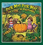 Pick Me! Pick Me! The Story of the Magic Pumpkin