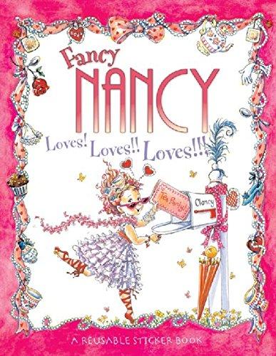 Fancy Nancy Loves! Loves!! Loves!!! Reusable Sticker Book