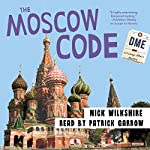 The Moscow Code: A Foreign Affairs Mystery | Nick Wilkshire
