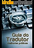 Guia do tradutor: melhores práticas (Portuguese Edition)