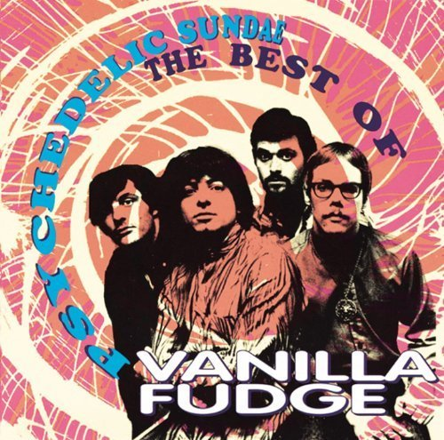 Psychedelic Sundae: The Best Of Vanilla Fudge by Vanilla Fudge (1993-05-03) (Vanilla Fudge Best Of Vanilla Fudge)