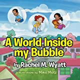 img - for A World Inside my Bubble book / textbook / text book
