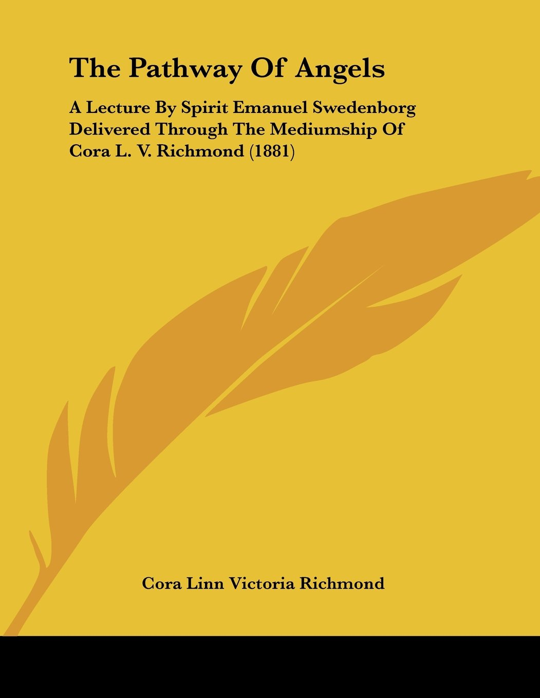 The Pathway Of Angels: A Lecture By Spirit Emanuel Swedenborg Delivered Through The Mediumship Of Cora L. V. Richmond (1881) ebook