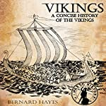 Vikings: A Concise History of the Vikings | Bernard Hayes
