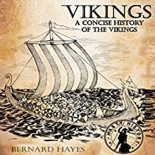 Vikings: A Concise History of the Vikings Audiobook by Bernard Hayes Narrated by Jae Huff
