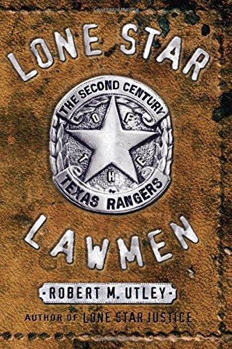 Lone Star Lawmen: The Second Century of the Texas Rangers