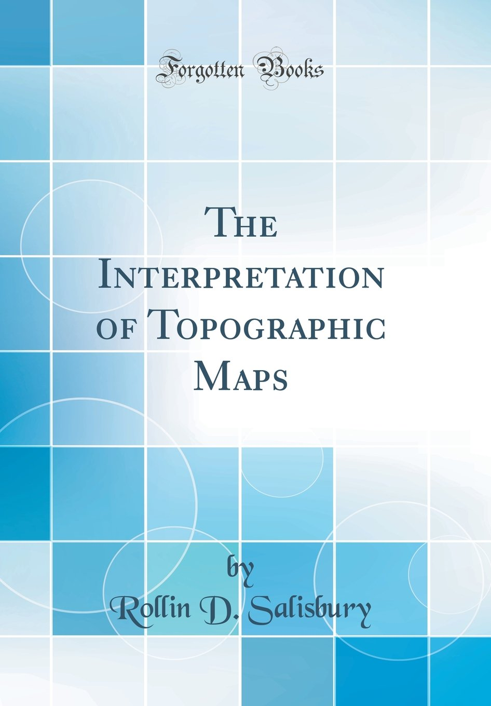 Download The Interpretation of Topographic Maps (Classic Reprint) PDF