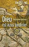 Dieu est aussi jardinier : Une lecture de la première écologie du monde par Boureux