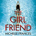 The Girlfriend | Michelle Frances