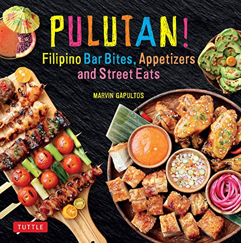 - Pulutan! Filipino Bar Bites, Appetizers and Street Eats: (Filipino cookbook with over 60 Easy-to-Make Recipes)