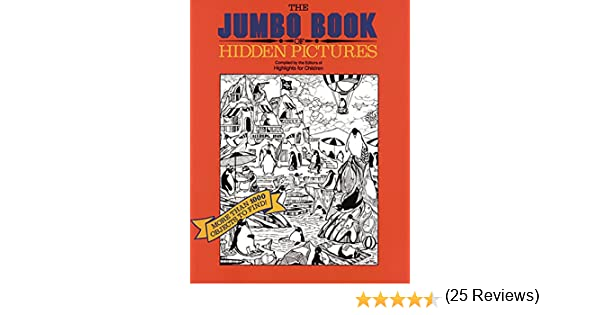 The Jumbo Book of Hidden Pictures: Highlights for Children ...