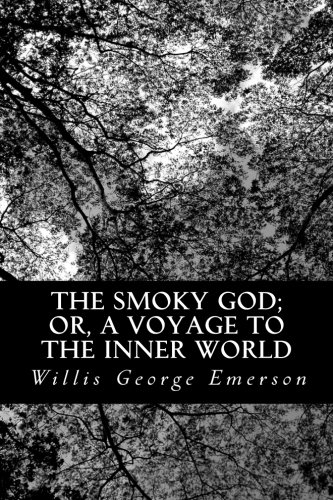 Read Online The Smoky God; or, A Voyage to the Inner World pdf