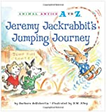 Jeremy Jackrabbit's Jumping Journey, Barbara deRubertis, 1575653214