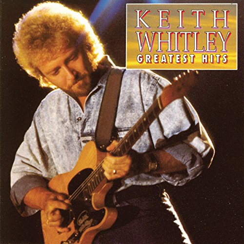 Keith Whitley - Greatest Hits ()