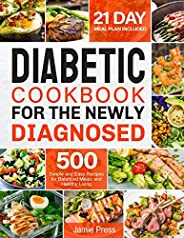 Diabetic Cookbook for the Newly Diagnosed: 500 Simple and Easy Recipes for Balanced Meals and Healthy Living (