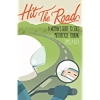 Hit the Road: A Woman's Guide to Solo Motorcycle Touring