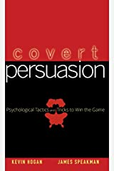 Covert Persuasion: Psychological Tactics and Tricks to Win the Game Hardcover