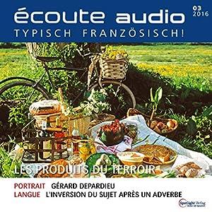 Écoute audio - Les produits du terroir. 03/2016 Audiobook
