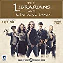 The Librarians and the Lost Lamp Audiobook by Greg Cox Narrated by Therese Plummer