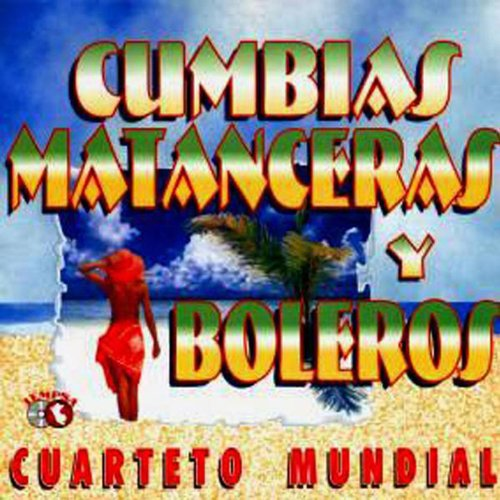 Amazon.com: Cumbias Matanceras & Boleros: Cuarteto Mundial: MP3