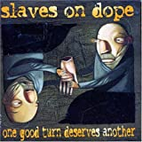 Slaves On Dope One Good Turn Deserves Another Mainstream Jazz