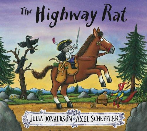 The Highway Rat: Amazon.co.uk: Julia Donaldson, Axel Scheffler: Books