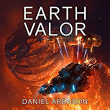Earth Valor: Earthrise, Book 6 Audiobook by Daniel Arenson Narrated by Jeffrey Kafer