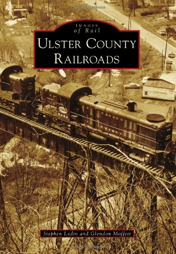 Ulster County Railroads (Images of Rail)