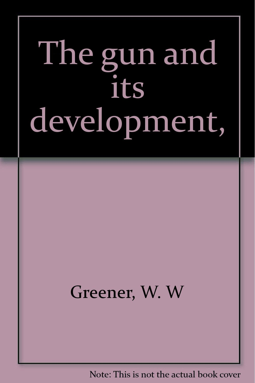The gun and its development,