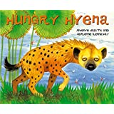 Hungry Hyena (African Animal Tales)
