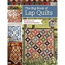 The Big Book of Lap Quilts: 51 Patterns for Family-Room Favorites