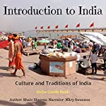 Introduction to India: Culture and Traditions of India: India Guide Book | Shalu Sharma