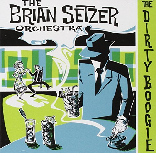(The Dirty Boogie by The Brian Setzer Orchestra (1998-06-30))