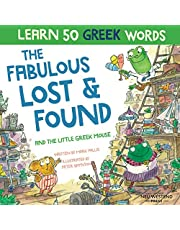 The Fabulous Lost and Found and the little Greek mouse: heartwarming & funny bilingual Greek English children's book to teach Greek to kids ('Story-powered language learning method')