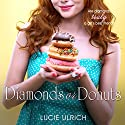 Diamonds or Donuts Audiobook by Lucie Ulrich Narrated by Rachel Jacobs