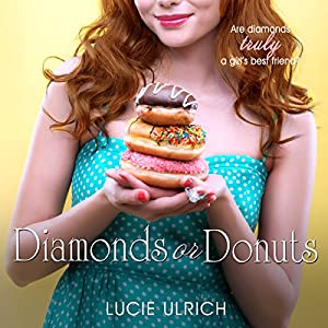 Diamonds or Donuts Audiobook