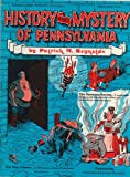 History and Mystery of Pennsylvania, Patrick M. Reynolds, 0932514057