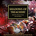 Shadows of Treachery: The Horus Heresy, Book 22 Audiobook by John French, Graham McNeill, Dan Abnett, Gav Thorpe, Aaron Dembski-Bowden Narrated by John Banks, Jonathan Keeble, David Timson