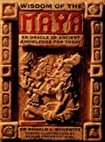 Wisdom of the Maya: An Oracle of Ancient Knowledge for Today