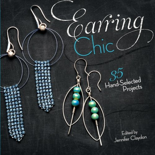 Earring Chic: 35 Hand-Selected Projects (Designer Jewelry Wood)