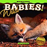 2019 Montana Wild Babies! Mini Wall Calendar