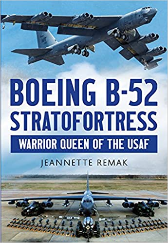 Boeing b 52 stratofortress warrior queen of the usaf jeannette boeing b 52 stratofortress warrior queen of the usaf jeannette remak 9781781554678 amazon books fandeluxe Images
