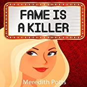 Fame Is a Killer: Hope Hadley Cozy Mystery Series, Book 1 | Meredith Potts