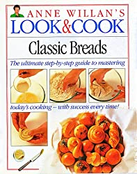 Classic Breads (Anne Willan's Look & Cook)