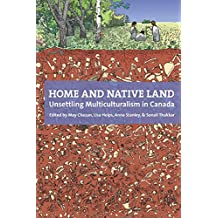Home and Native Land: Unsettling Multiculturalism in Canada