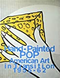img - for Hand-Painted Pop: American Art in Transition, 1955-62 book / textbook / text book
